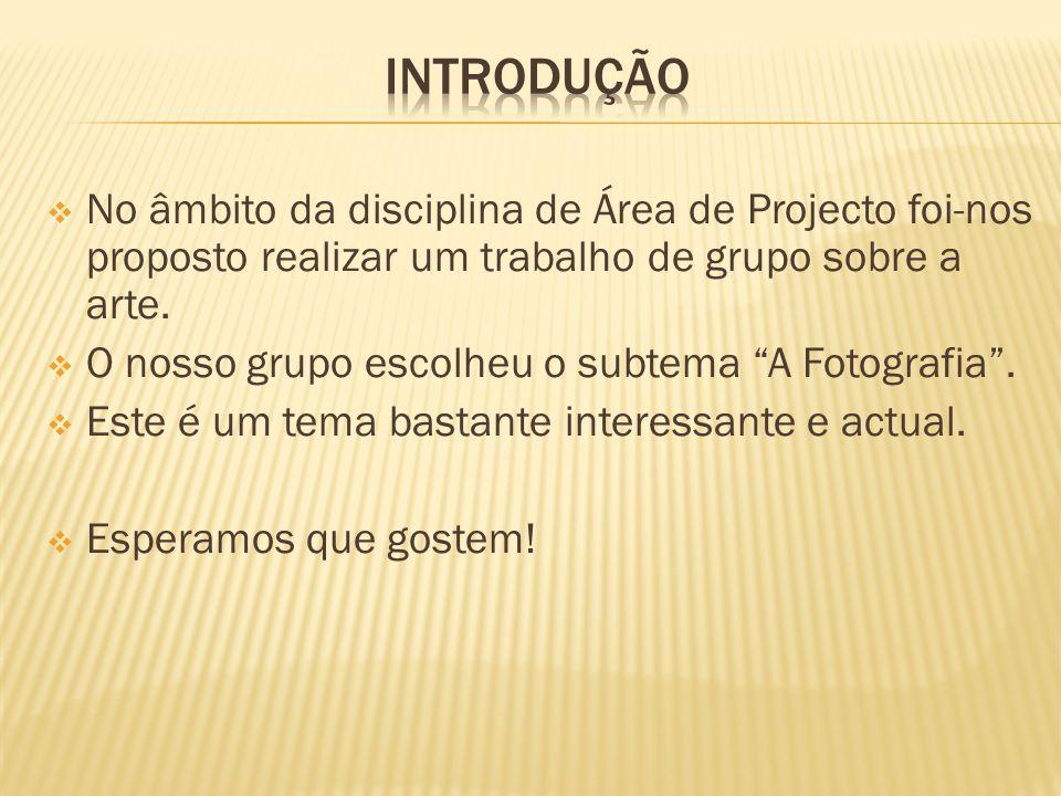 Introdução No âmbito da disciplina de Área de Projecto foi-nos proposto realizar um trabalho de grupo sobre a arte.