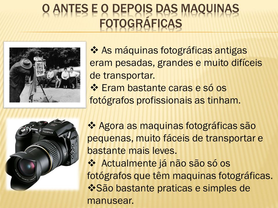 O antes e o depois das maquinas fotográficas