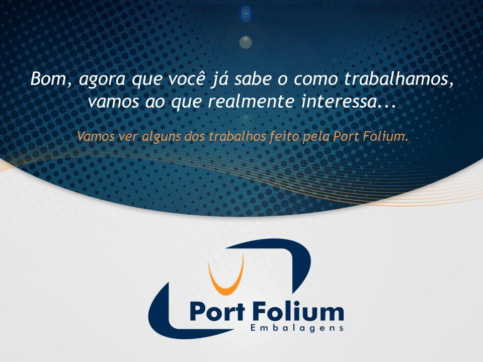 Vamos ver alguns dos trabalhos feito pela Port Folium.