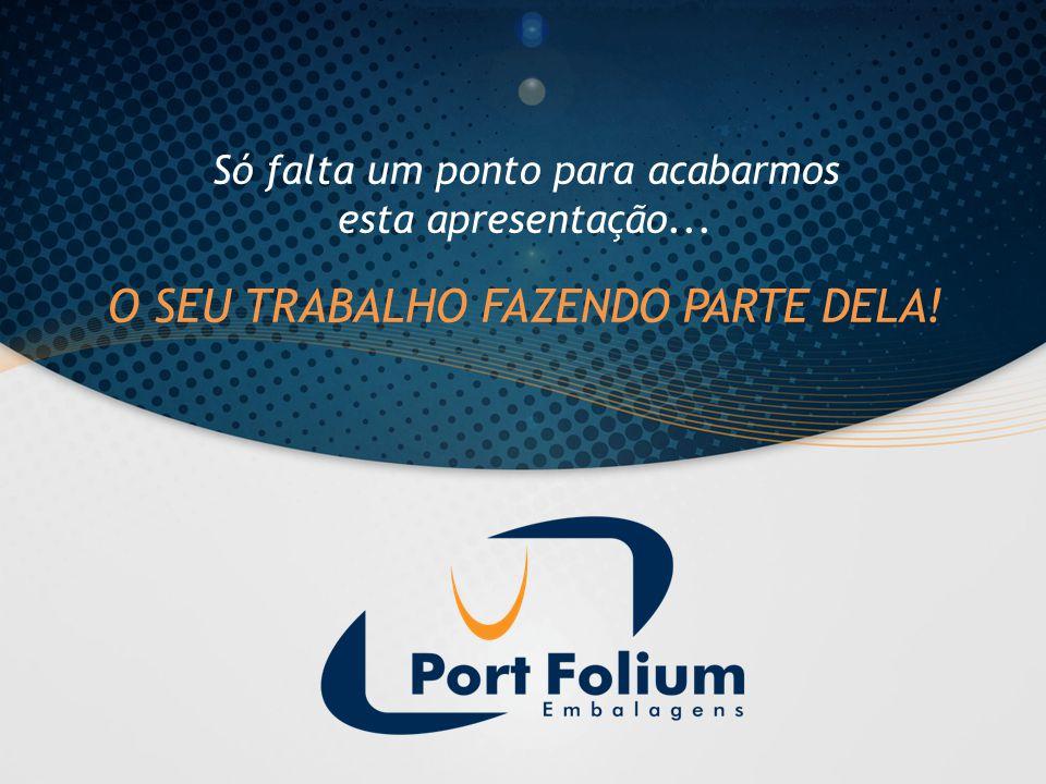 O SEU TRABALHO FAZENDO PARTE DELA!