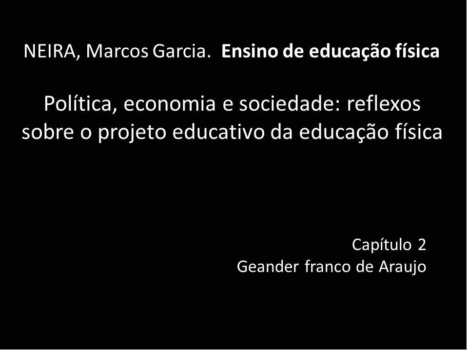 NEIRA, Marcos Garcia. Ensino de educação física