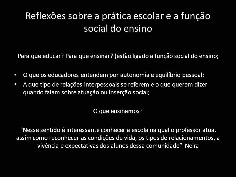 Reflexões sobre a prática escolar e a função social do ensino