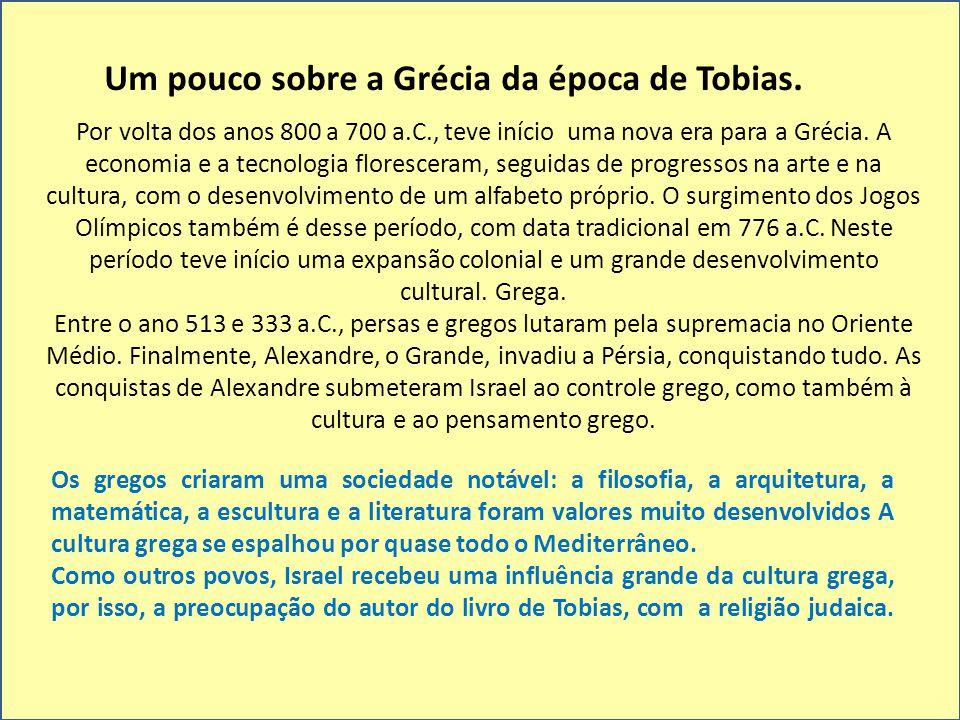 Um pouco sobre a Grécia da época de Tobias.