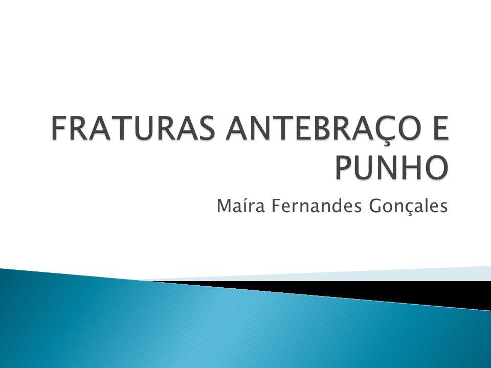 FRATURAS ANTEBRAÇO E PUNHO