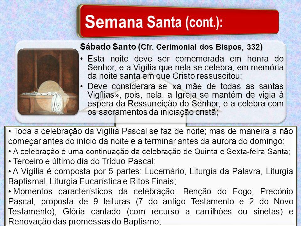 Semana Santa (cont.): Sábado Santo (Cfr. Cerimonial dos Bispos, 332)