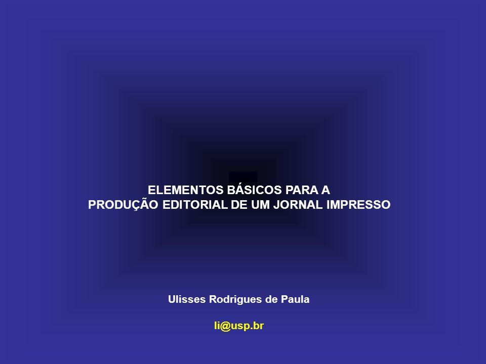 ELEMENTOS BÁSICOS PARA A PRODUÇÃO EDITORIAL DE UM JORNAL IMPRESSO
