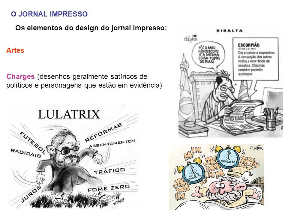 O JORNAL IMPRESSO Os elementos do design do jornal impresso: Artes.