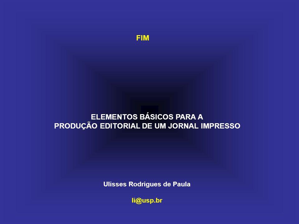 FIM ELEMENTOS BÁSICOS PARA A PRODUÇÃO EDITORIAL DE UM JORNAL IMPRESSO