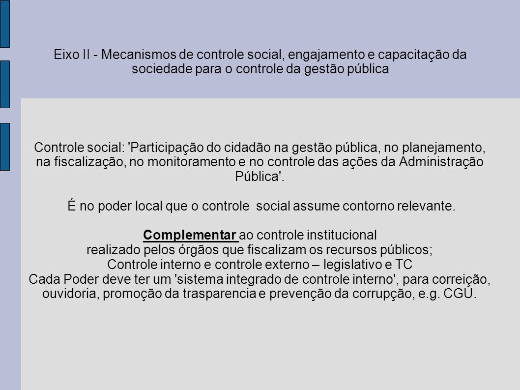 É no poder local que o controle social assume contorno relevante.