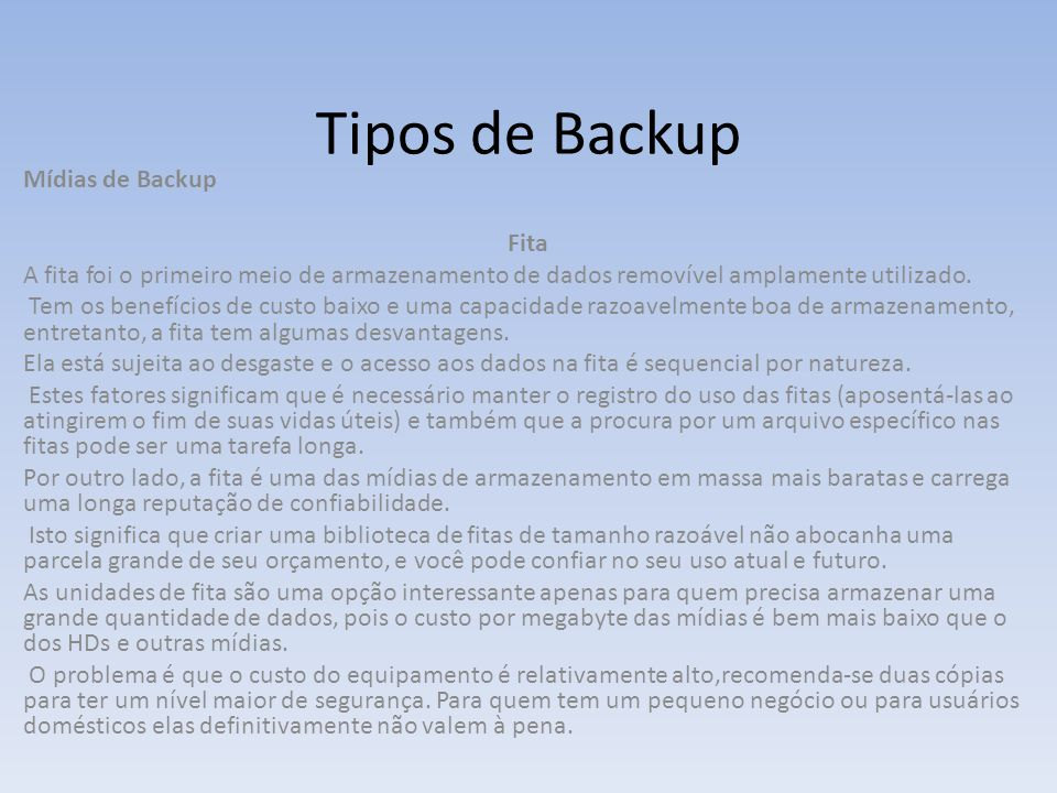 Tipos de Backup Mídias de Backup Fita