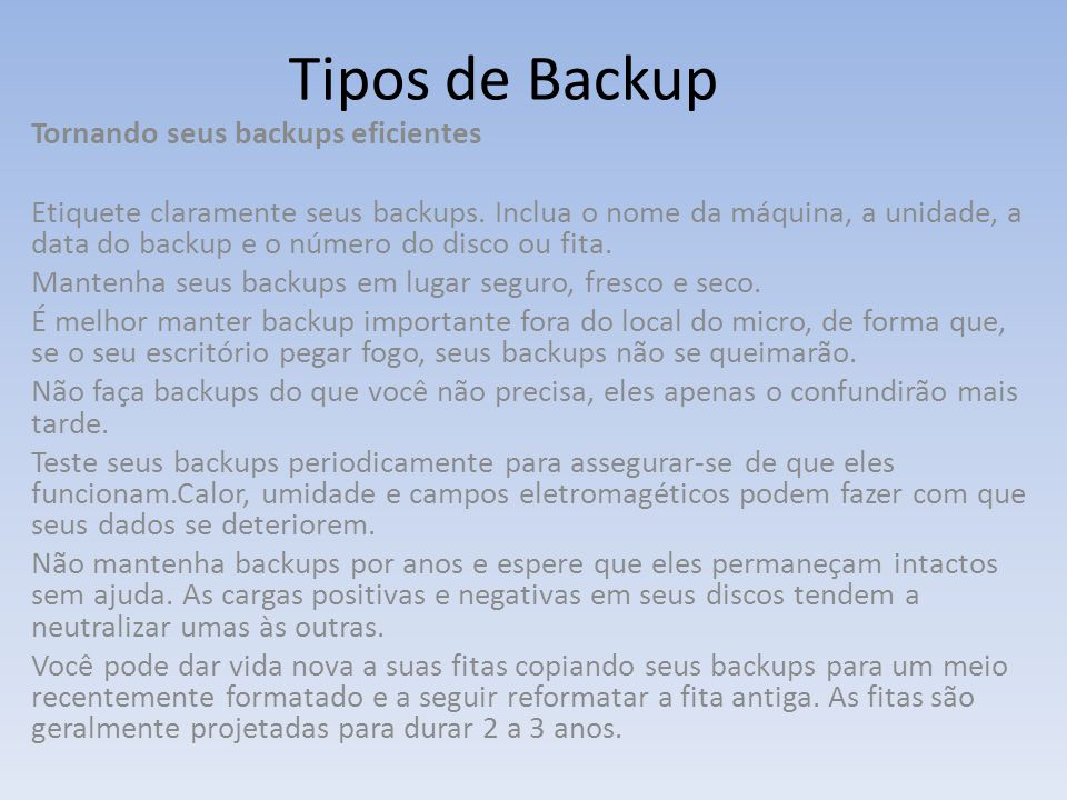 Tipos de Backup Tornando seus backups eficientes