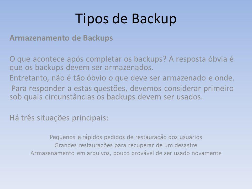 Tipos de Backup Armazenamento de Backups