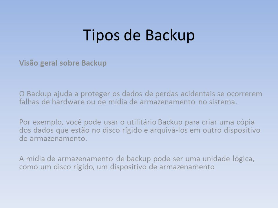 Tipos de Backup Visão geral sobre Backup