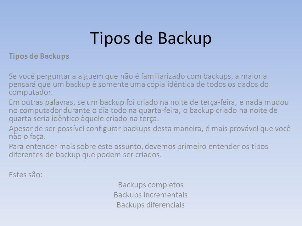 Tipos de Backup Tipos de Backups
