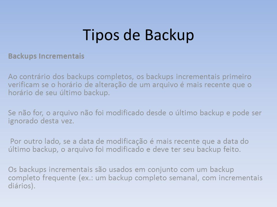 Tipos de Backup Backups Incrementais