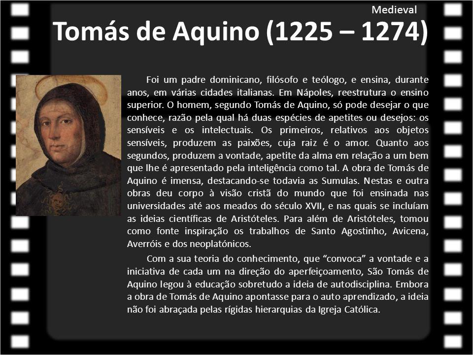 Tomás de Aquino (1225 – 1274) Medieval