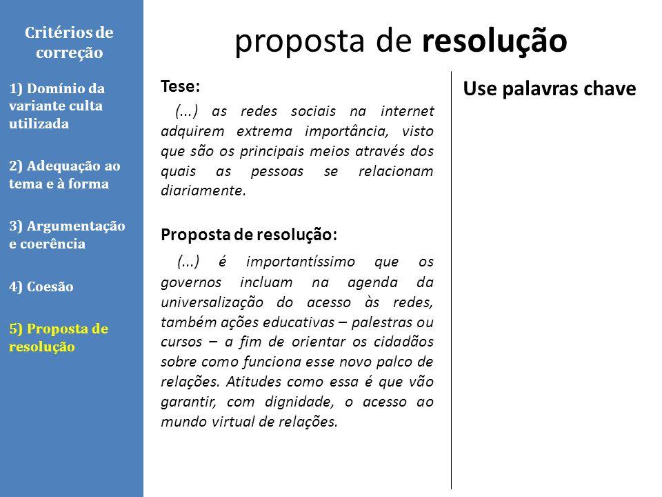 proposta de resolução Use palavras chave Tese: Proposta de resolução: