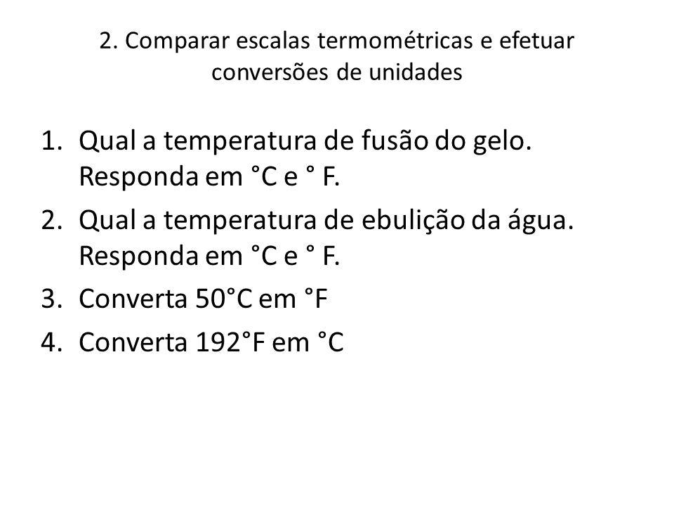 2. Comparar escalas termométricas e efetuar conversões de unidades