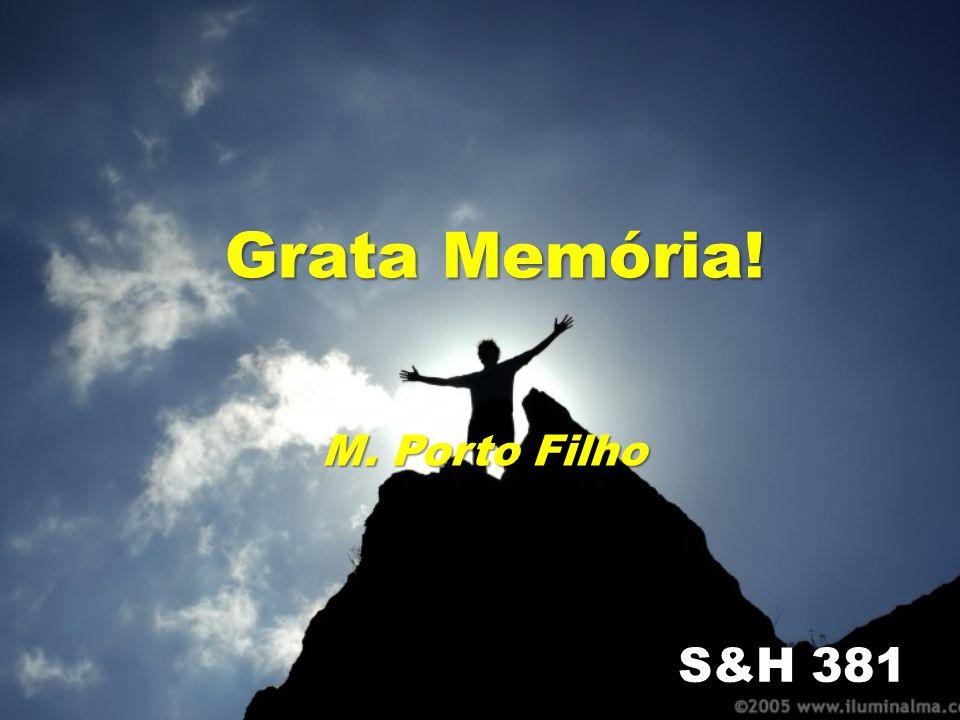 Grata Memória! M. Porto Filho S&H 381