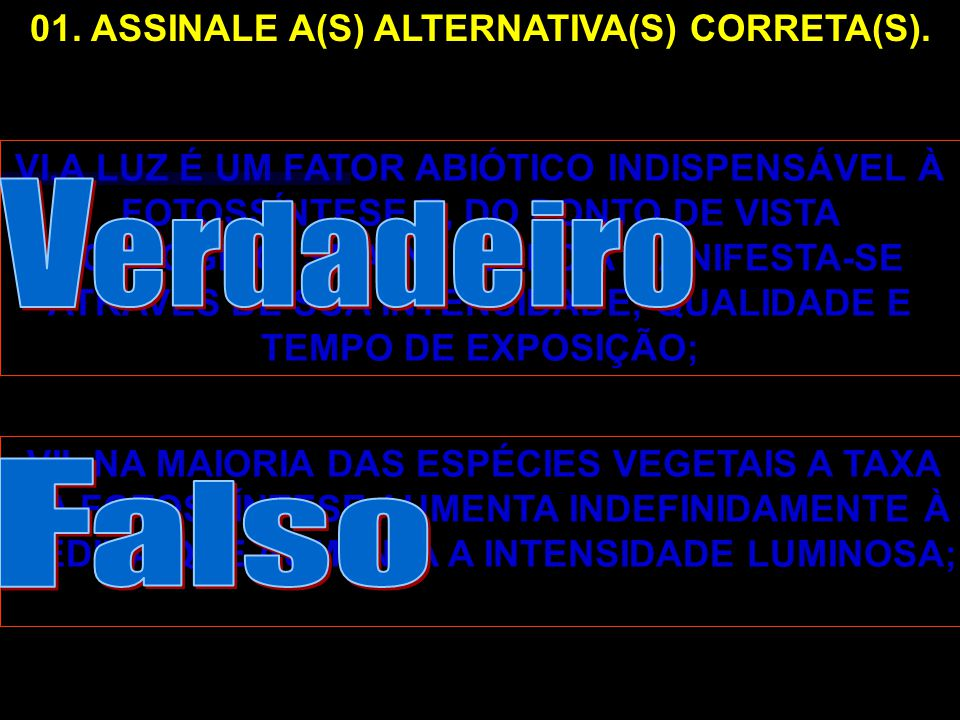 01. ASSINALE A(S) ALTERNATIVA(S) CORRETA(S).