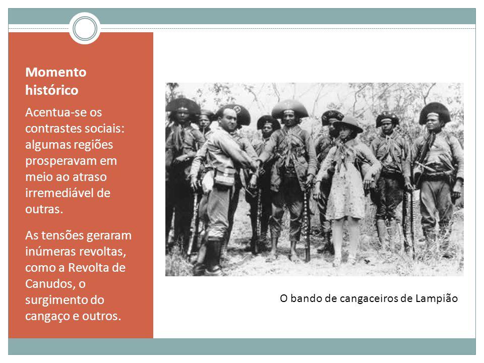 Momento histórico Acentua-se os contrastes sociais: algumas regiões prosperavam em meio ao atraso irremediável de outras.