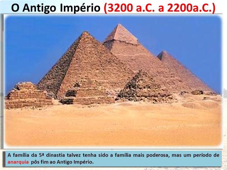 O Antigo Império (3200 a.C. a 2200a.C.)