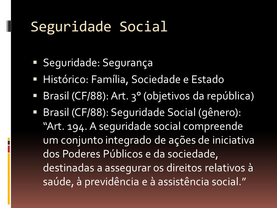 Seguridade Social Seguridade: Segurança