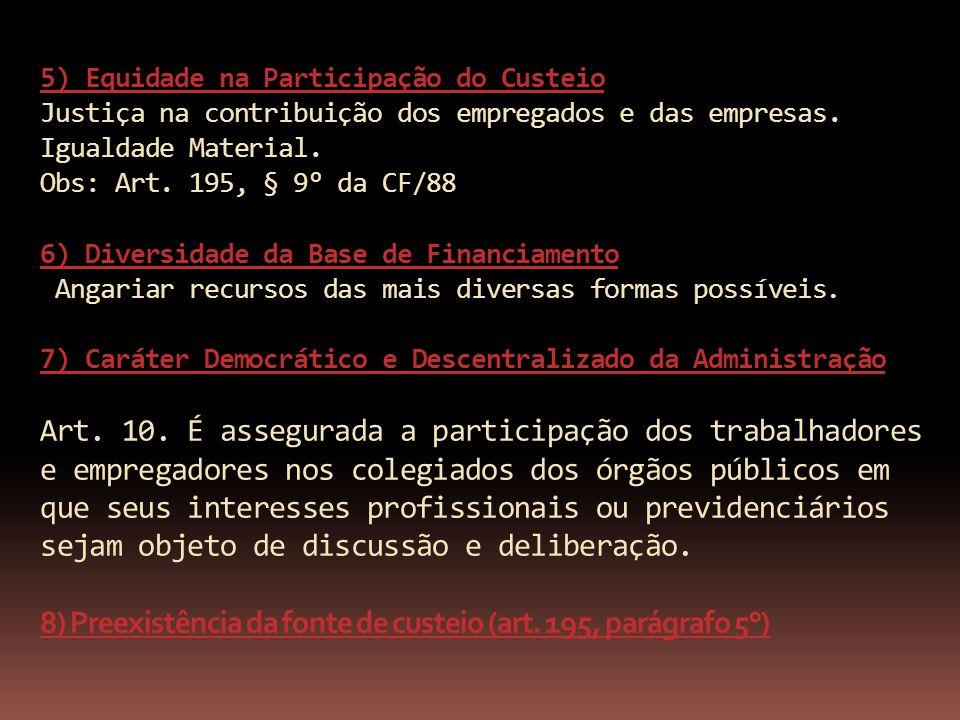 5) Equidade na Participação do Custeio Justiça na contribuição dos empregados e das empresas.