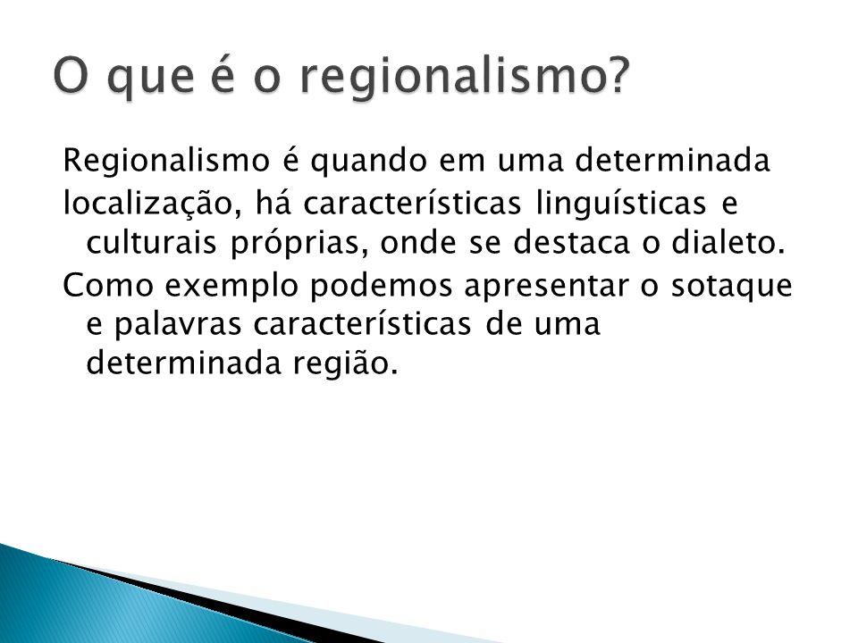 O que é o regionalismo