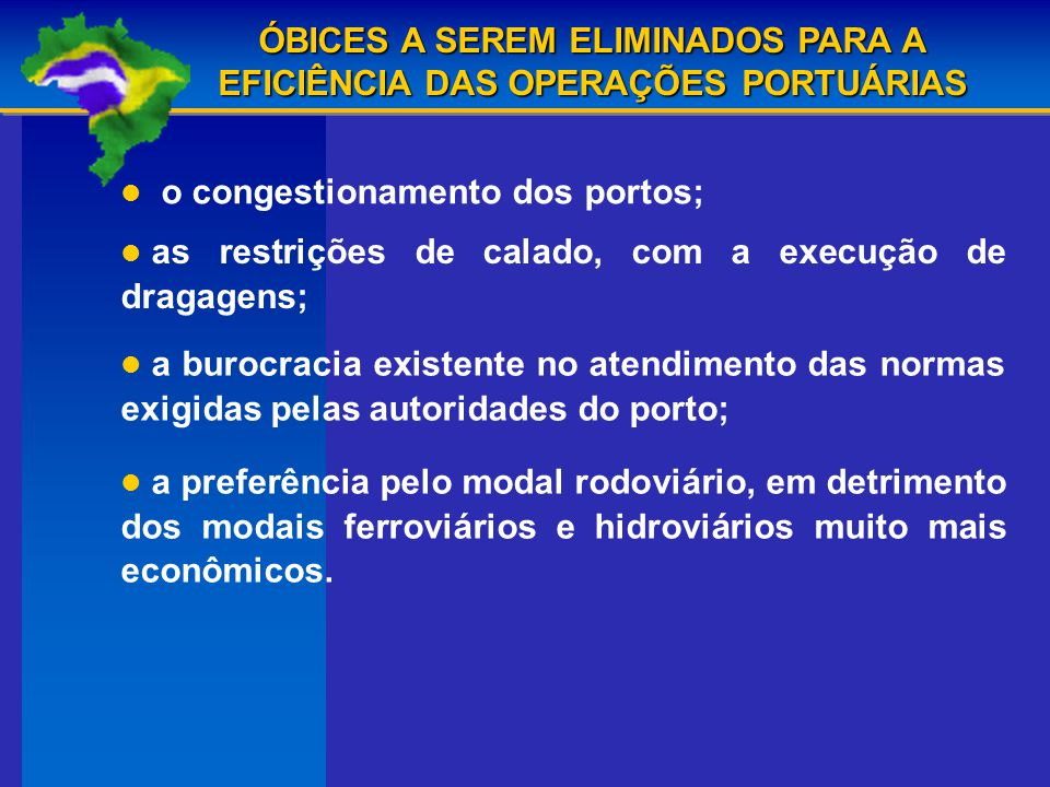 ÓBICES A SEREM ELIMINADOS PARA A EFICIÊNCIA DAS OPERAÇÕES PORTUÁRIAS