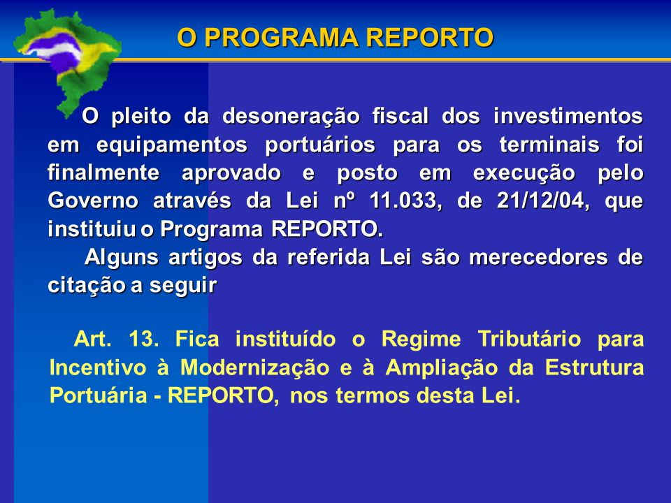 O PROGRAMA REPORTO