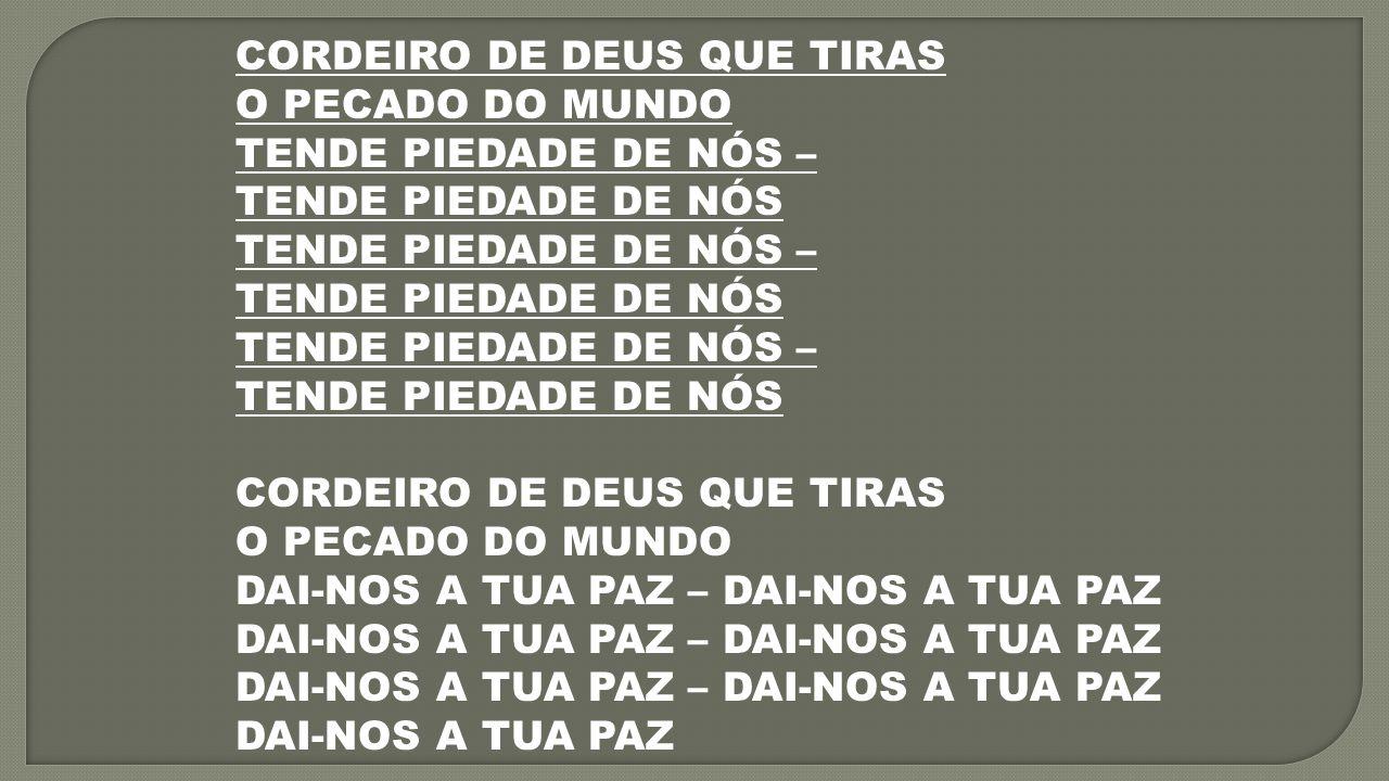 CORDEIRO DE DEUS QUE TIRAS