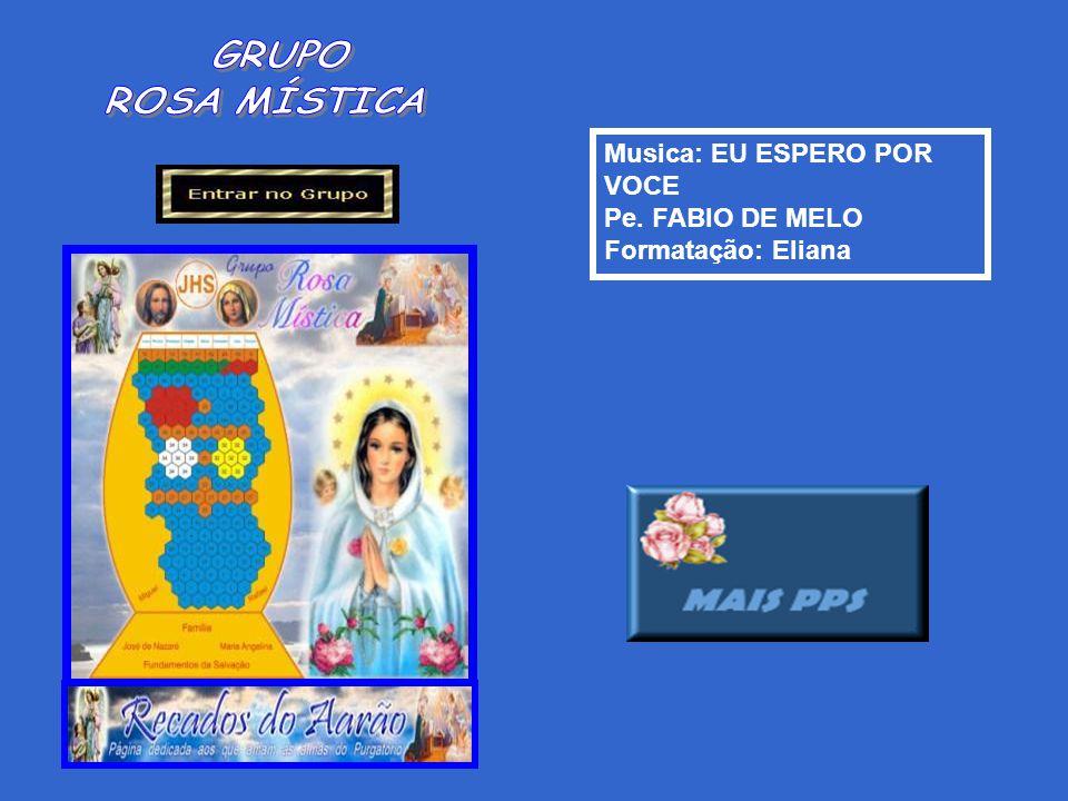 Musica: EU ESPERO POR VOCE Pe. FABIO DE MELO Formatação: Eliana
