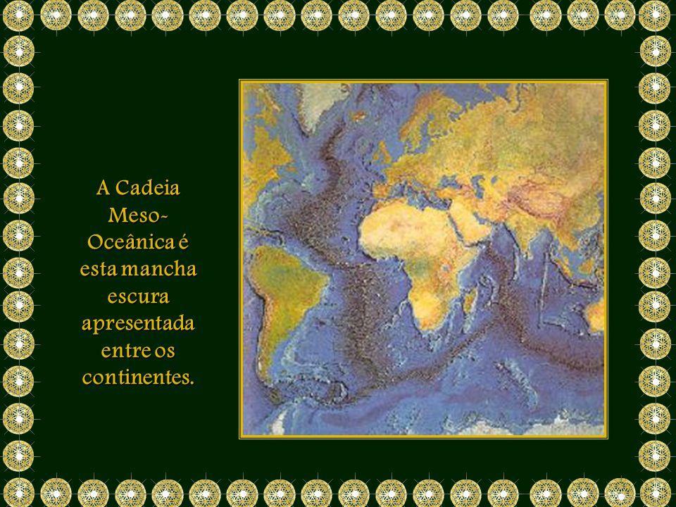 A Cadeia Meso-Oceânica é esta mancha escura apresentada entre os continentes.