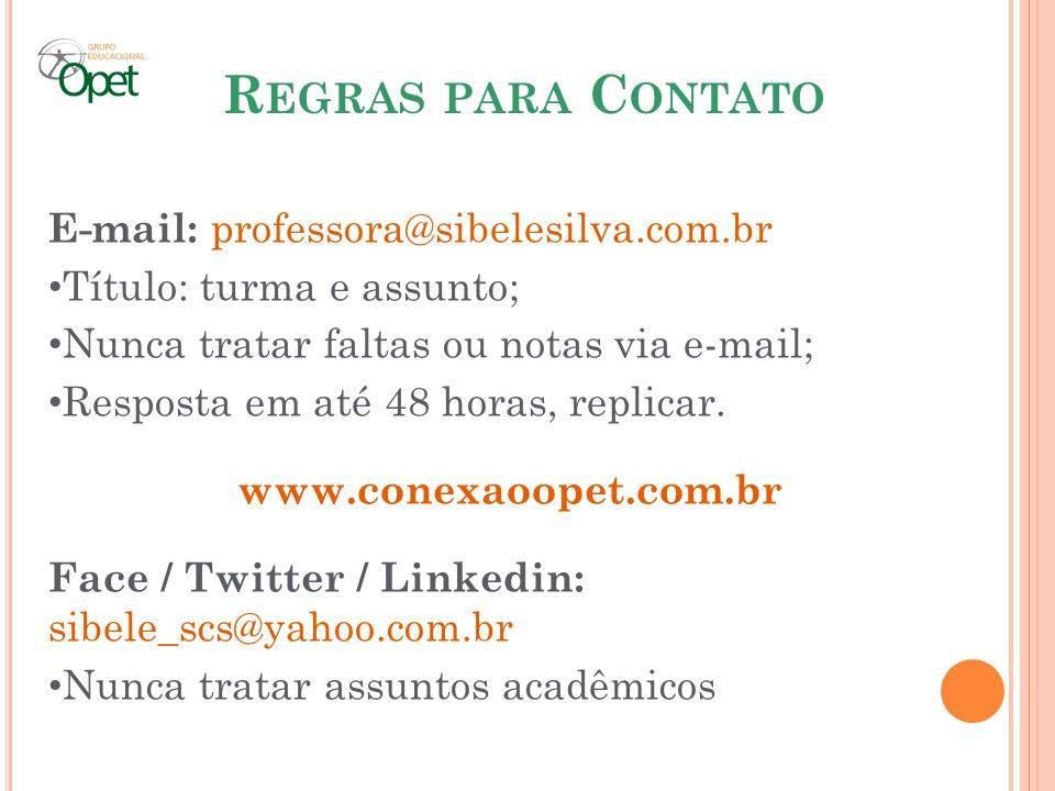 Regras para Contato E-mail: professora@sibelesilva.com.br