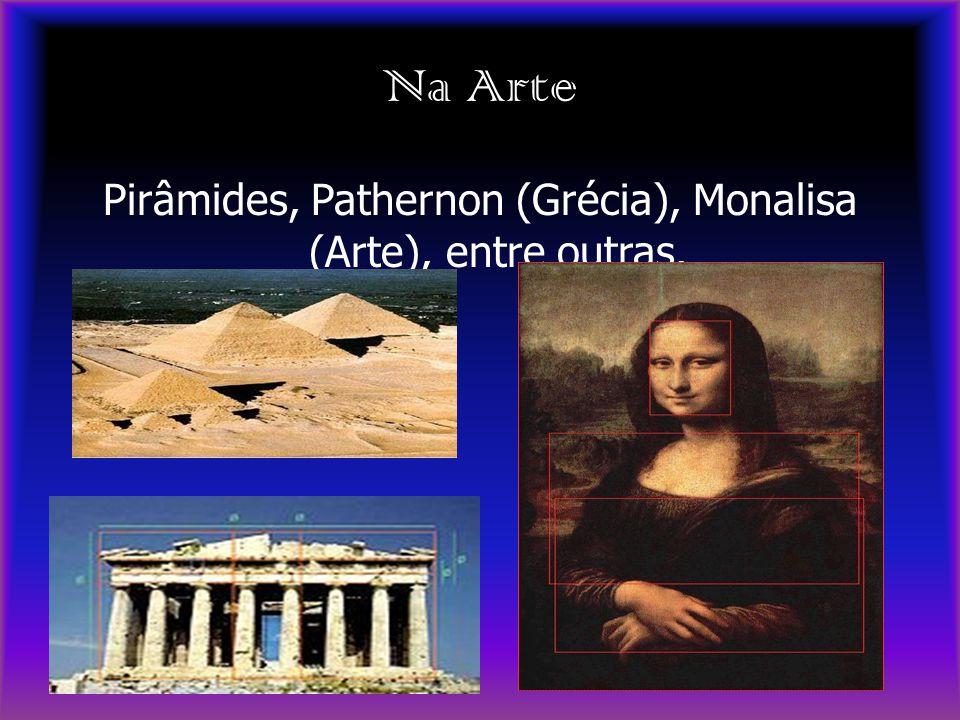 Pirâmides, Pathernon (Grécia), Monalisa (Arte), entre outras.