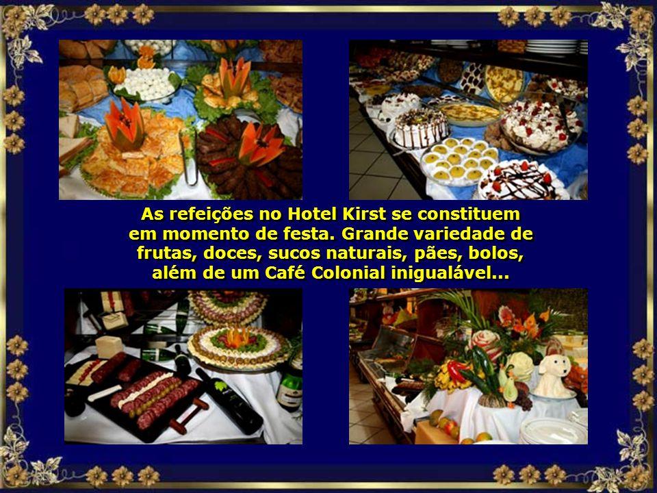 As refeições no Hotel Kirst se constituem em momento de festa