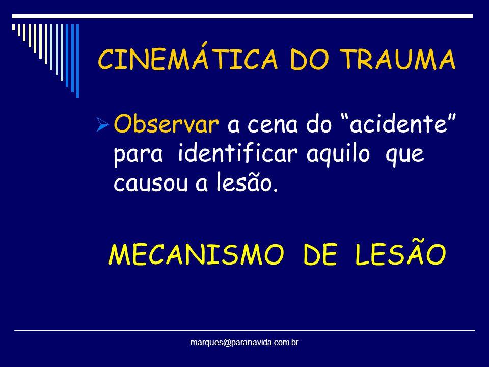 CINEMÁTICA DO TRAUMA MECANISMO DE LESÃO