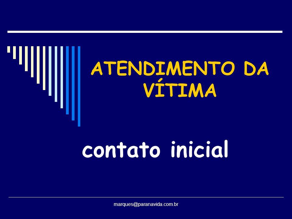 ATENDIMENTO DA VÍTIMA contato inicial marques@paranavida.com.br