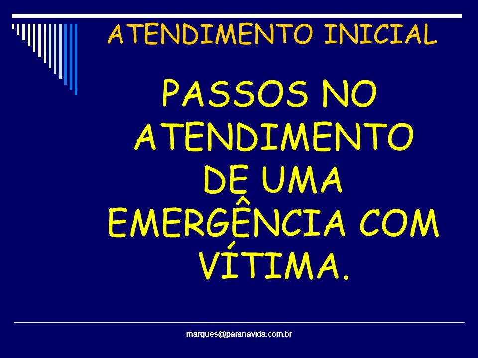 PASSOS NO ATENDIMENTO DE UMA EMERGÊNCIA COM VÍTIMA.
