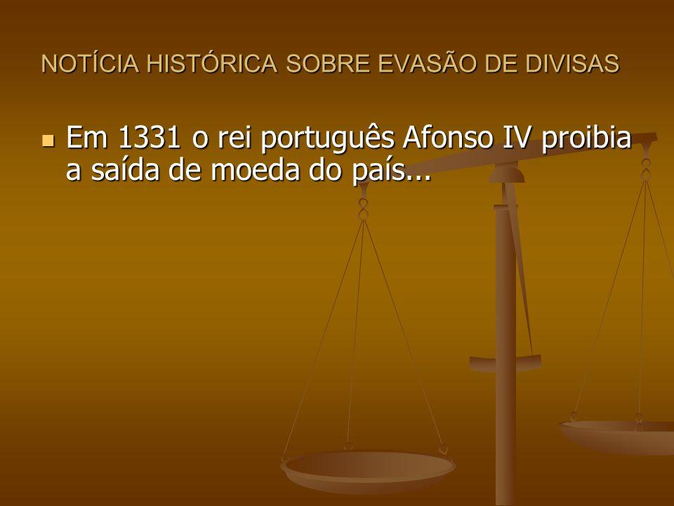NOTÍCIA HISTÓRICA SOBRE EVASÃO DE DIVISAS