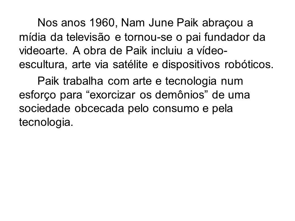 Nos anos 1960, Nam June Paik abraçou a mídia da televisão e tornou-se o pai fundador da videoarte. A obra de Paik incluiu a vídeo-escultura, arte via satélite e dispositivos robóticos.