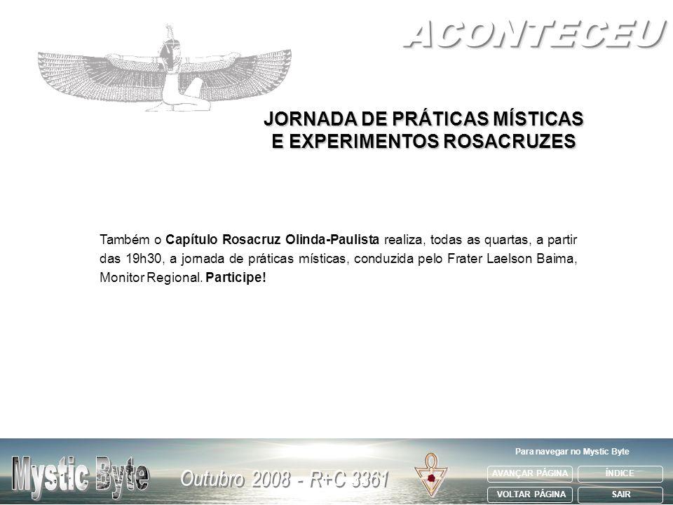 ACONTECEU JORNADA DE PRÁTICAS MÍSTICAS E EXPERIMENTOS ROSACRUZES