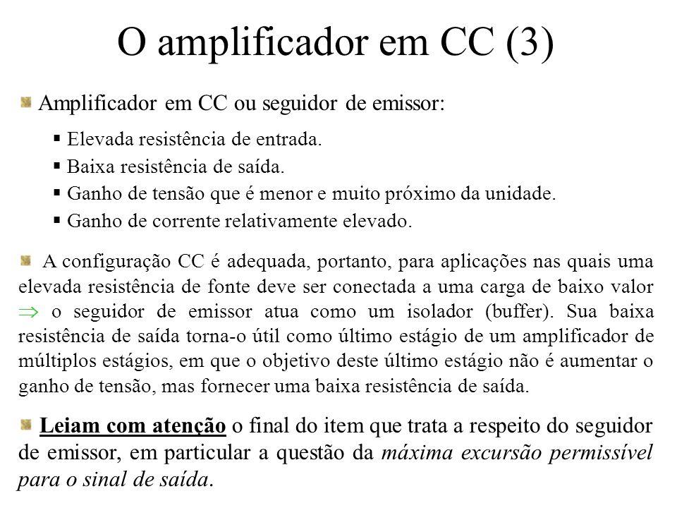 O amplificador em CC (3) Amplificador em CC ou seguidor de emissor: