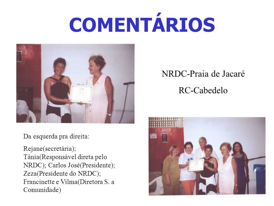 COMENTÁRIOS NRDC-Praia de Jacaré RC-Cabedelo Da esquerda pra direita: