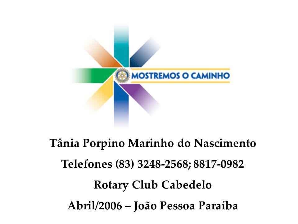 Tânia Porpino Marinho do Nascimento Abril/2006 – João Pessoa Paraíba