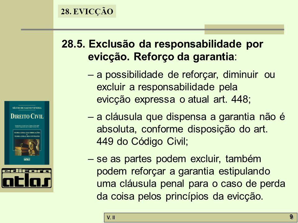 28.5. Exclusão da responsabilidade por evicção. Reforço da garantia: