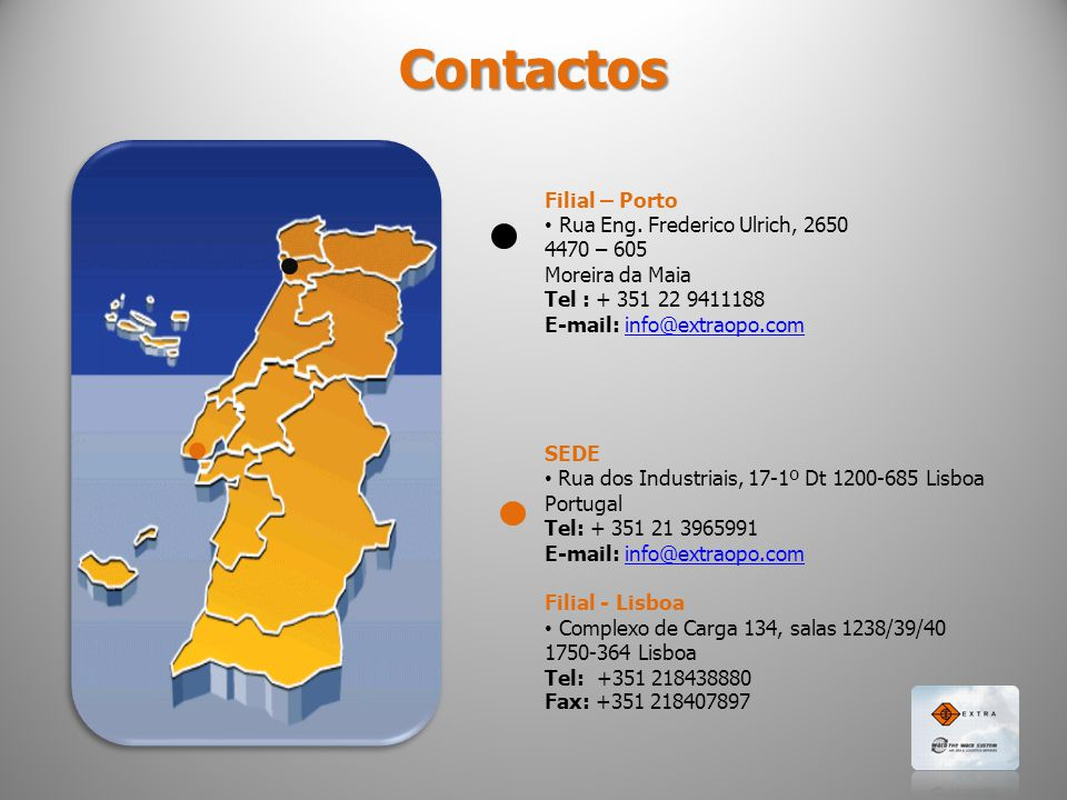 Contactos Filial – Porto Rua Eng. Frederico Ulrich, 2650 4470 – 605