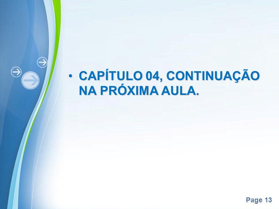 CAPÍTULO 04, CONTINUAÇÃO NA PRÓXIMA AULA.