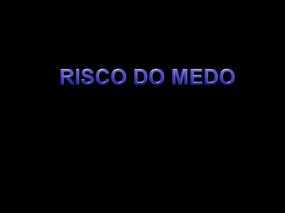 RISCO DO MEDO